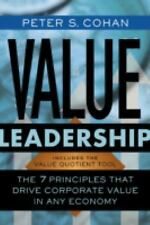 Value Leadership: The 7 Principles that Drive Corporate Value in Any Economy by