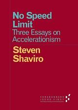 Forerunners Ideas First: No Speed Limit : Three Essays on Accelerationism by...