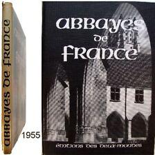 Abbayes de France 1955 Yvan Christ art roman gothique religieux deux mondes