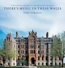 There's Music In These Walls: A History of the Royal Conservatory of M-ExLibrary