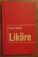 Liköre * Franz Brandl Südwest Verlag 2011