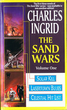 The Sand Wars: Solar Kill; Lasertown Blues; Celestial Hit List by Charles Ingrid