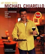 At Home with Michael Chiarello : Easy Entertaining - Recipes, Ideas,...