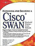 Managing and Securing a Cisco SWAN, David Wall, Jeremy Faircloth, Joel Barrett,
