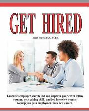Get Hired : Learn Six Employer Secrets That Can Improve Your Cover Letter,...