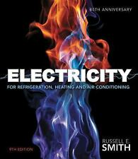 Electricity for Refrigeration, Heating, and Air Conditioning by Russell E. Smith