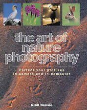 The Art of Nature Photography: Mastering the Art and Technique by Niall...