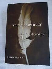 The Keats Brothers The Life of John and George by Denise Gigante 2011 Hardcover