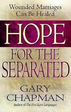 Hope for the Separated Marriages Can Be Healed by Dr Gary Chapman FREE USA SHIP