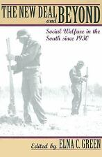 The New Deal and Beyond : Social Welfare in the South since 1930 (2003,...