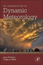 An Introduction to Dynamic Meteorology by Gregory J. Hakim and James R....