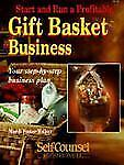 Start and run a profitable gift basket business: Your step-by-step business...