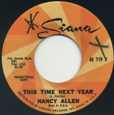"NANCY ALLEN This Time Next Year/Our First Day Apart 7"" 1966 Siana promo EX"