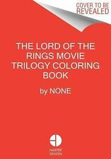 The Lord of the Rings Movie Trilogy Coloring Book by J. R. R. Tolkien and...