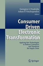 Consumer Driven Electronic Transformation: Applying New Technologies to Enthuse