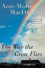 The Way the Crow Flies by Ann-Marie MacDonald (2003, Hardcover/Dust Jacket) BCE