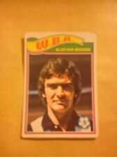 WEST BROMWICH ALBION FOOTBALL CLUB 1978 TOPPS CARD ALISTAIR BROWN # 254 VGC