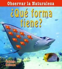 Que Forma Tiene? = What Shape Is It? (Observar La Naturaleza) (Spanish Edition)