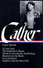 Willa Cather : Later Novels : A Lost Lady / The Professor's House / Death Comes