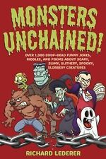 Monsters Unchained!: Over 1,000 Drop-Dead Funny Jokes, Riddles, and Poems about