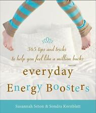 Everyday Energy Boosters: 365 Tips and Tricks to Help You Feel Like a Million Bu