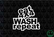 EAT 4X4 WASH REPEAT Sticker Decal 150mmW TRUCK SUV TRAILER OFF ROAD 4WD HILUX