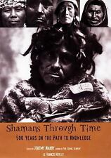 Shamans Through Time: 500 Years on the Path to Knowledge, Narby, Jeremy, Very Go