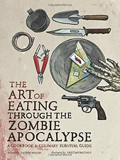 Art of Eating Through the Zombie Apocalypse NEW by Wilson FAST POST 1940363365