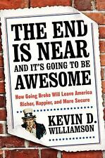 The End Is Near and It's Going to Be Awesome: How Going Broke Will Leave America