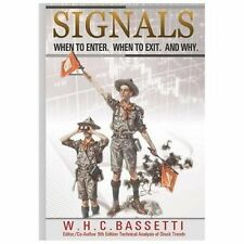 Signals : When to Enter. When to Exit. Why by W. H. Bassetti (2013, Paperback)