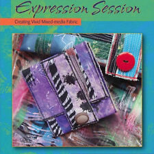 NEW DVD: EXPRESSION SESSION Creating Vivid Mixed-Media Fabric With Alisa Burk
