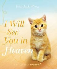 I Will See You in Heaven Cat Lover's Edition