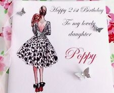 personalised handmade birthday card  21st 18th daughter sister  40th ect