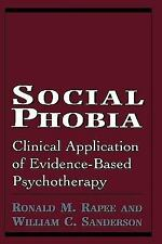 Social Phobia: Clinical Application of Evidence-Based Psychotherapy by Rapee, R