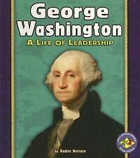 George Washington: A Life of Leadership (Pull Ahead Books)
