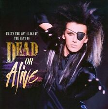That's the Way I Like It: The Best of Dead or Alive * by Dead or Alive (CD,...