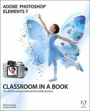 Adobe Photoshop Elements 7 Classroom in a Book (Book & CD-ROM) Adobe Creative T