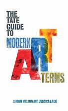 Tate Guide to Modern Art Terms by Jessica Lack and Simon Wilson Paperback Book