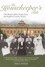The Housekeeper's Tale : The Women Who Really Ran the English Country House...