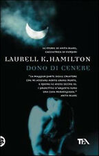 Dono di cenere - Laurell K. Hamilton - Libro nuovo in offerta!