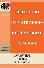 Edificando un Matrimonio Que en Verdad Funcione / Building a Marriage That...