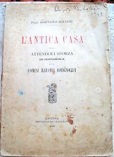 1899 STORIA DOMINAZIONE FAMIGLIA ATTENDOLO SFORZA A COTIGNOLA DI GAETANO SOLIERI