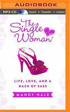 The Single Woman : Life, Love, and a Dash of Sass by Mandy Hale (2015, MP3...