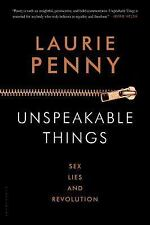 Unspeakable Things : Sex, Lies and Revolution by Laurie Penny (2014, Paperback)