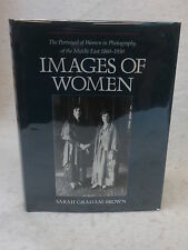 Sarah Graham-Brown IMAGES OF WOMEN Portrayal of Women in Middle East Photography