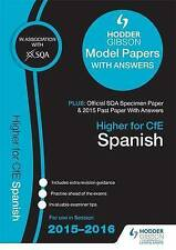 Higher Spanish 2015/16 SQA Specimen, Past and Hodder Gibson Model Papers by...