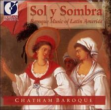 Sol y Sombra: Baroque Music of Latin America by Chatham Baroque