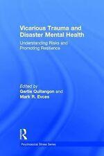 Psychosocial Stress Ser.: Vicarious Trauma and Disaster Mental Health :...