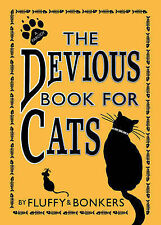 The Devious Book for Cats - Cats have nine lives. - By Fluffy And Bonkers