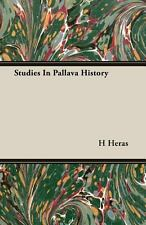 Studies in Pallava History by H. Heras (2007, Paperback)